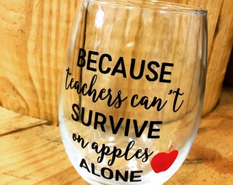 "Stemless Wine Glass ""Because Teachers Can't Survive on Apples Alone"". Teacher appreciation. End of the year. Back to school. Gift. Drinking."