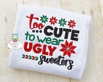 Too cute too Wear Ugly Sweaters, Christmas Shirt or Bodysuit, Girl Ugly Sweater Shirt, Ugly Sweater, Girl Christmas Shirt, Girl Christmas