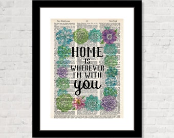 Home Is Wherever I'm With You - Dictionary Print Only - Succulents and Flowers - Couples Gift - Anniversary Gift - New Home Gift - Wedding