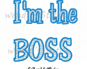I'm the boss applique machine embroidery design instant download