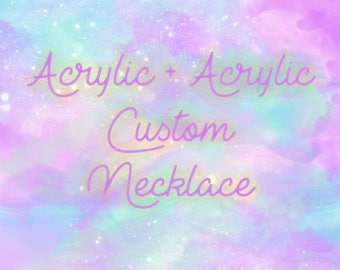 Acrylic+ Acrylic custom NECKLACE