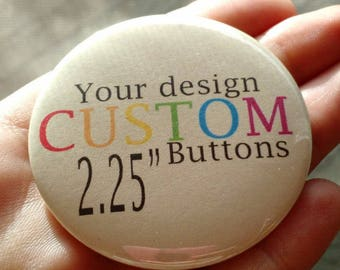 """200 2.25"""" Custom Pin Back Buttons, Badges, Pins"""