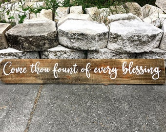 Come Thou Fount of Every Blessing sign, hymns, hymn sign, hymn art, rustic sign, reclaimed wood sign