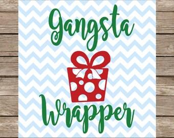 Gangsta Wrapper svg, Christmas svg, Gangster Wrappa svg, Gangsta Wrappa svg, Gift Present svg, Cute Christmas svg, Winter svg, Holiday svg