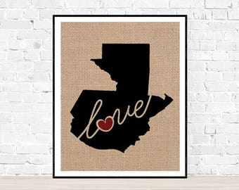 Guatemala Love - Burlap or Canvas Paper State Silhouette Wall Art Print / Home Decor (Free Shipping)