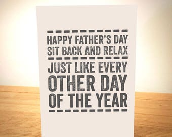 Sit Back And Relax- Funny Father's Day Card - Designed and Printed in Yorkshire - Free Post