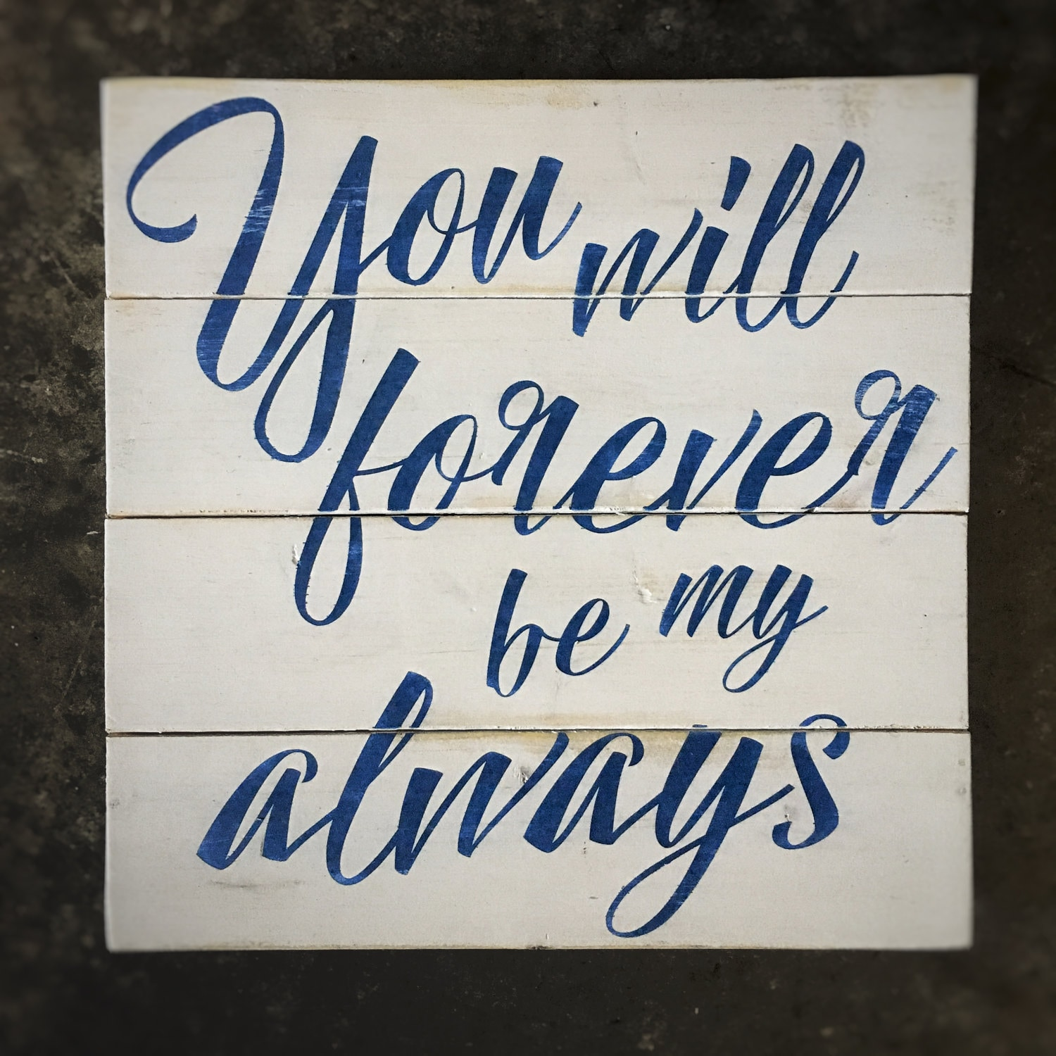 You will forever be my always reclaimed wood wall decor