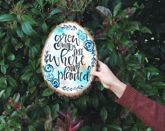 Grow {wild and free} where you are planted