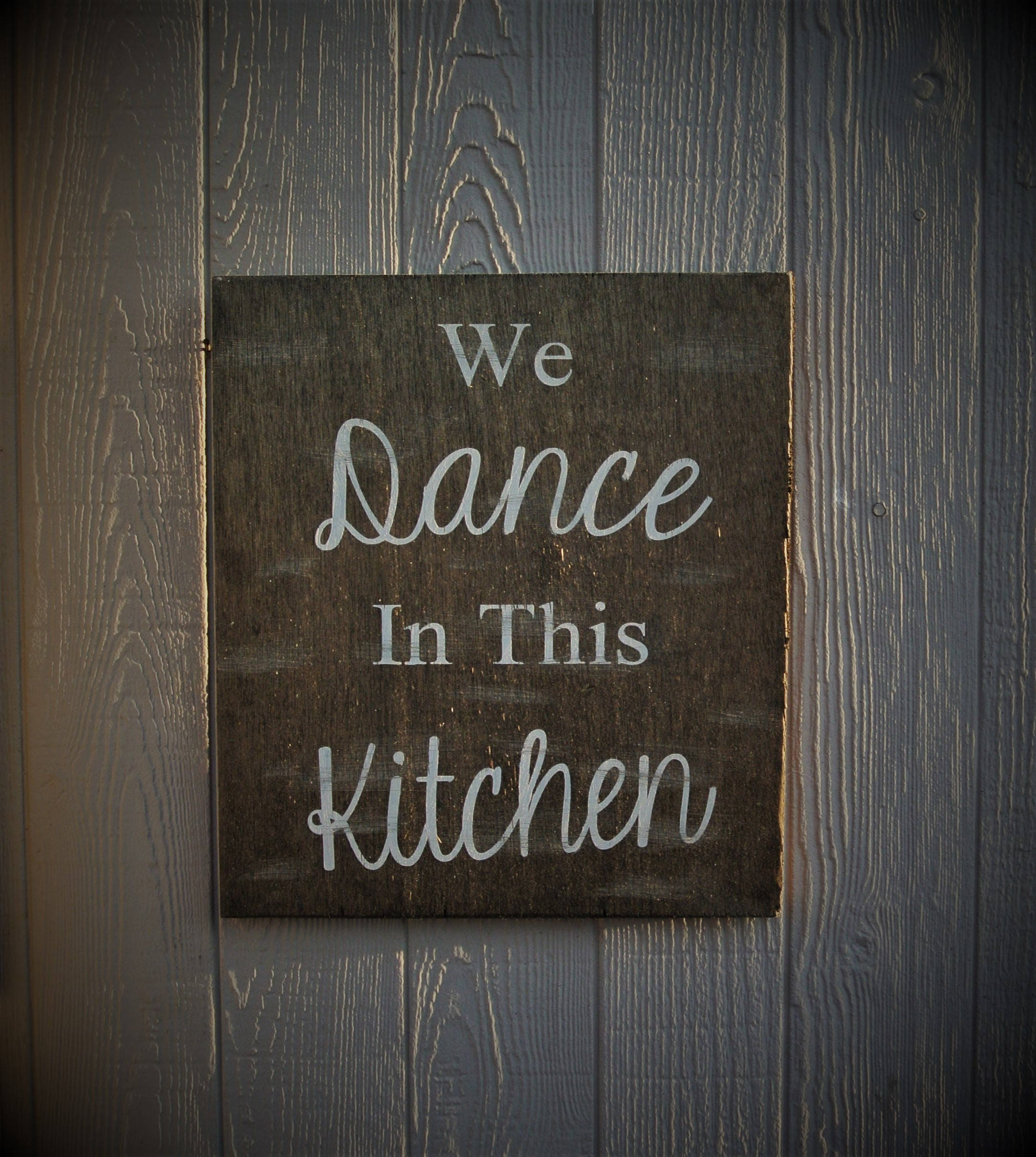 Farmhouse Kitchen Sign We Dance Rustic Home Decor Custom Signs