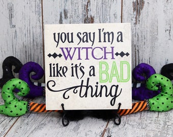 You Say I'm A Witch Like It's A Bad Thing Vinyl Decal Quote Tile, Halloween Vinyl Decal Quote Tile, Witch Decal Tile, Halloween Decoration