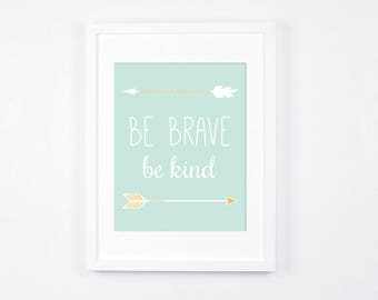 Be Brave Be Kind Art Printable, Mint and Gold Nursery Art, Arrows Printable Art, Nursery Wall Art, Instant Download Nursery Decor, Pastel