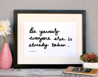 Be yourself everbody else is else is already taken // Oscar Wilde Quote // Hand-lettered Print