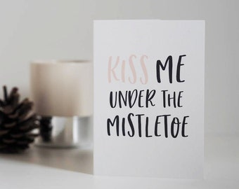 Under the Mistletoe Card - Kiss Me - Romantic Christmas Card - Funny Christmas Card - Christmas Card - Mistletoe Card