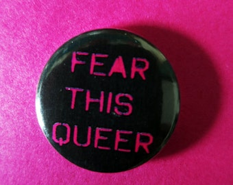 "badge/ pin   ""fear this queer"""