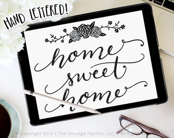 Home SVG Cut File, Home Sweet Home, Housewarming Cut File, Hand Lettered Home Wall Art, Silhouette SVG, Cricut Explore, Flower Graphic