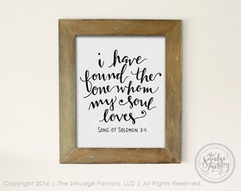 I Have Found The One Whom My Soul Loves Printable, Bible Verse Print, Song Of Solomon 3:4, Hand Lettered Wall Art, Christian Home Decor
