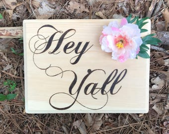 Hey yall sign, hey y'all sign, wooden rustic sign, southern sayings, southern life, southern charm, southern style sign, southern decor