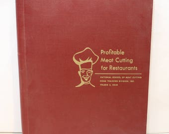National School of Meat Cutting: Profitable Meat Cutting for Restaurants 1st Ed, 1953