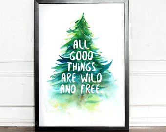 Wild and free print, All good things are wild and free, Henry David Thoreau Quote, Watercolor Tree, Art Print