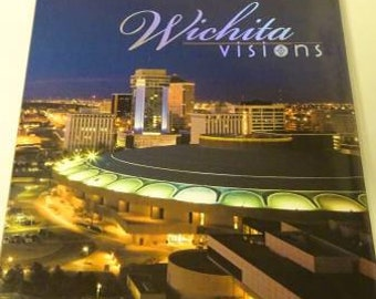 Wichita Visions Pictorial Book of Wichita Kansas by Janet Wright [ First Edition ] FREE SHIPPING