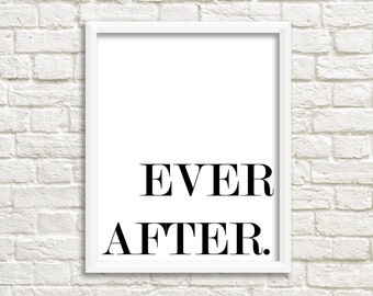 Ever After Modern Printable Modern Quote Print Modern Prints Printable Art Instant Download Printable Decor Wall Art Typography