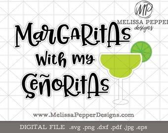 Cinco de Mayo SVG, Margaritas with my Senoritas, Fiesta svg, svg files, sombrero svg, margarita svg, mexico svg, taco svg, cinco de drinko