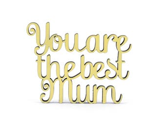 You are the best mum - wood lettering