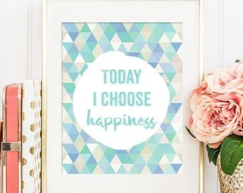 75% OFF SALE - Today I Choose Happiness - 8x10 Inspirational Print, Motivational Quote, Inspirational Quote, Printable Art