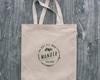 Not All Who Wander Are Lost - Wanderlust - 12oz Cotton Canvas Tote Bag