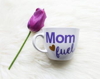 mom fuel mug/coffee mug for mom/mom coffee mug/mom coffee cup/mothers day mug/mothers day gift/gift for mom/mom birthday gift/mommy fuel mug