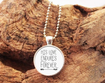 His Love Endures Forever Necklace, His Love Endures Forever Pendant, Scripture Jewelry, Bible Necklace, Scripture Necklace, Bible Verse