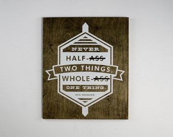 "Ron Swanson - Never Half-A** Two Things. Whole-A** One Thing - 12.5""x15 - Motivational Typography Short Quote Poster for Wall Decor"
