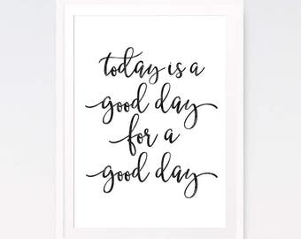 Today is a good day for a good day, Inspirational, Wall art, Farmhouse decor, Inspirational quote, Good day sign, Housewarming gift