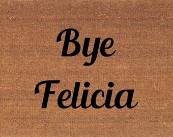 """Bye Felicia Doormat - Coir Door Mat Rug - 2' x 2' 11"""" (24 Inches x 35 Inches) - Welcome Mat - Housewarming Gift"""