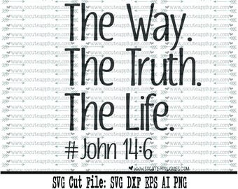 Scripture svg, The way, truth, life svg, Christian svg, new baby svg, cross svg, miracle svg, religious svg, socuteappliques, scrapbook file