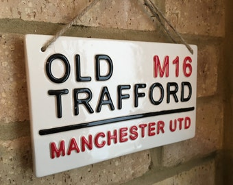 MANCHESTER UNITED-Old Trafford-Football Sign-Wall Plaque-Football Sign-Football Fan-Boys Bedroom-Man Cave-Birthdays-Teenager-Football Club