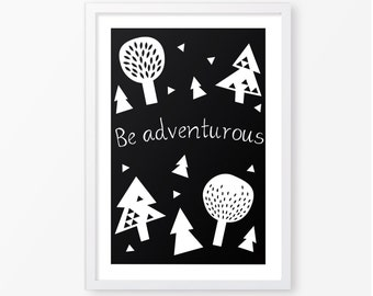 Tree poster monochromatic,be adventurous quote,kids room decor,printable file,nursery poster,black and white,neutral gender,nursery decor