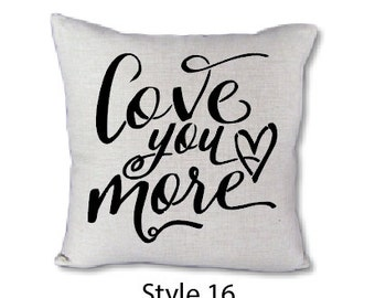 Love you more-pillow cover