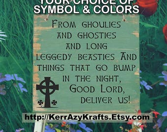 From Ghoulies and Ghosties and Long-Leggedy Beasties and Things That Go Bump, Scottish Prayer, Home Decor Sign,  Free USA Shipping