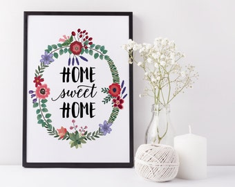 Home Sweet Home Printable Wall Art Inspirational Quote Family Quote Home Poster Bohemian Printable Home Decor Flower Wreath Flower Printable
