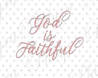 God is Faithful svg, Inspirational, Digital File, PDF,DXF