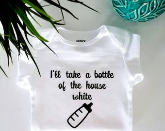 Ill take a bottle of the house white one piece - bodysuit - Baby clothing - Baby Boy & Girl Clothes - funny - Baby gift