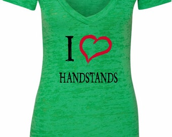 Ladies I Love Handstands Burnout V-Neck Shirt ILOVEH-NL6540