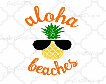 Pineapple svg, Aloha Beaches svg, Hawaii svg, summer SVG design SVG, Eps, DXF Cut File Tropical Hawaiian Cricut Silhouette, Die Cut Machines