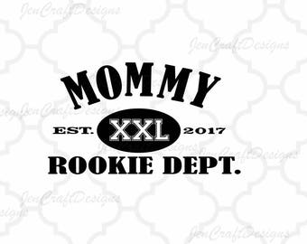 Mommy Rookie Dept SVG, Mothers Day SVG, Mom Svg Est. Shirt, Gift, SVG, Dxf, Studio3,Eps, printable Png Vector Art, Cricut Files, Silhouette