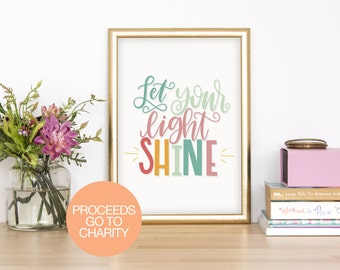 Proceeds to Charity | Let Your Light Shine | Inspirational Quote | Motivational Quote
