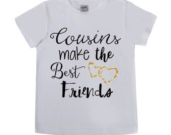 Cousins Make the Best Friends - Baby Bodysuit - Unisex Tees - Best friends - Family Shirts - Cousins - Announcement Shirts - Holiday Shirts