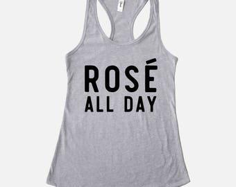 Rosé All Day Shirt | Rose Wine Shirt | Racerback Tank Top | Funny Wine Shirt