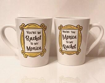 Monica and Rachel mugs