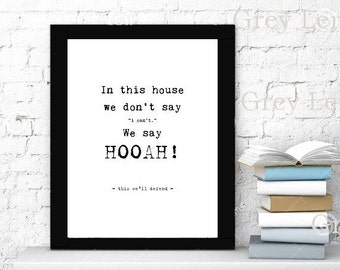 "Battle Cry HOOAH This we'll defend INSTANT Download Printable - In this house we don't say, ""I can't,"" We say HOOAH!"